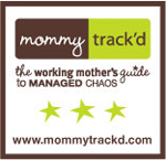 MommyTrackd.com The working mother's guide to managed chaos.